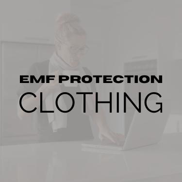 EMF Protection - EMF Clothing